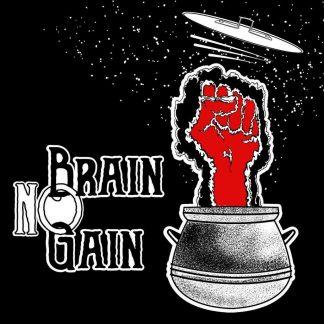 No brain no gain
