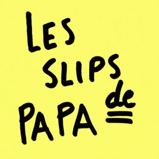 ☻ Les Slips de Papa ☻